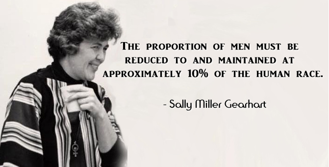Sally Miller Gearhart, quote, misandry, feminism
